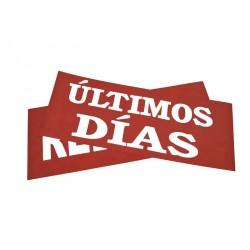 CARTEL DEULTIMOS DIAS ROJO 100X35 CM
